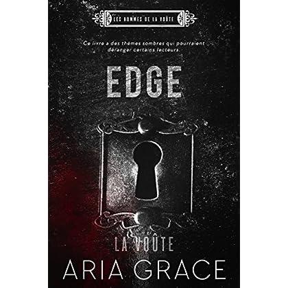 La Voûte ; Edge (Les hommes de la voûte t. 1)