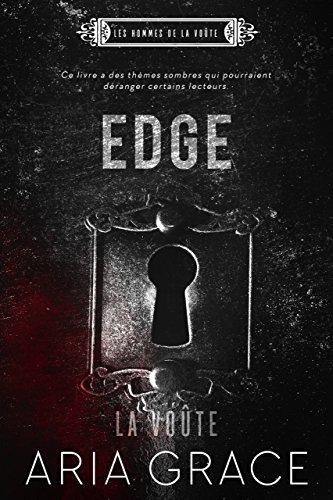 La Voûte ; Edge (Les hommes de la voûte t. 1) par Aria Grace