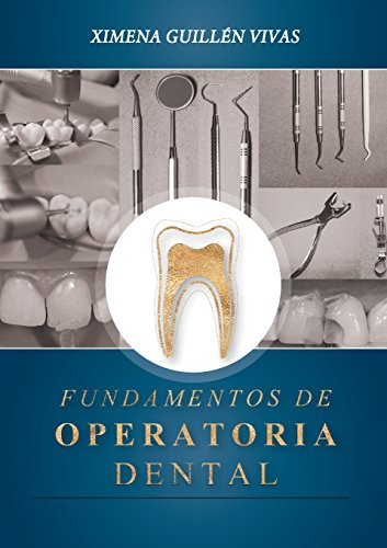 FUNDAMENTOS DE OPERATORIA DENTAL por Ximena Guillén Vivas