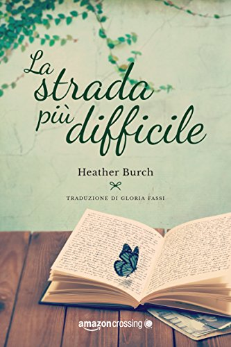 La strada più difficile (Le strade per River Rock) di [Burch, Heather]