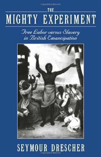 The Mighty Experiment: Free Labor Versus Slavery in British Emancipation by Seymour Drescher (1-Sep-2004) Paperback