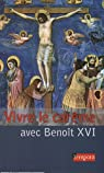 Vivre le Carême avec Benoît XVI par Benoît XVI