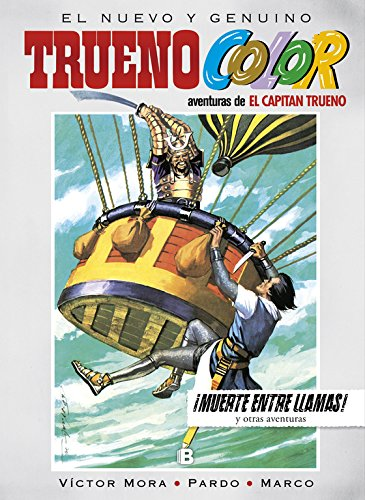 ¡Muerte entre llamas! Y otras aventuras de El Capitán Trueno (Trueno Color 17) (B CÓMIC)