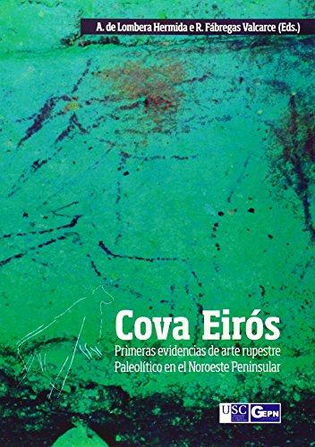 Descargar Libro Cova de Eirós: Primeras evidencias de arte rupestre Paleolítico en el Noroeste Peninsular de Ramón Fábregas Valcarce (Ed.)