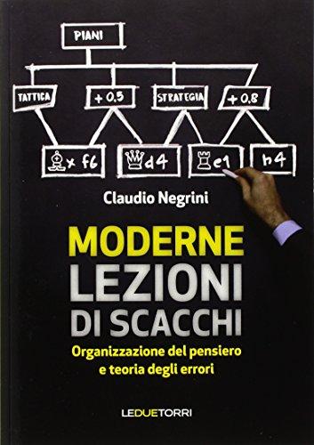 Moderne lezioni di scacchi. Organizzazione del pensiero e teoria degli errori