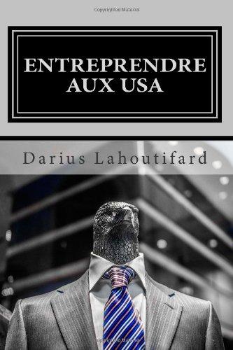 Entreprendre aux USA: Les Pigeons s'Envolent par Darius Lahoutifard