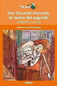 Don Facundo Iracundo, el vecino del segundo par Roberto Aliaga