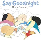 Say Goodnight by Helen Oxenbury (2009-02-02)