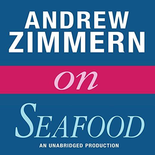 Andrew Zimmern on Seafood  Audiolibri