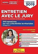 Entretien avec le jury - 340 questions sur les collectivités territoriales - Concours Fonction publique territoriale - catégorie C - Oral - Concours 2019-2020 de Fabienne Geninasca