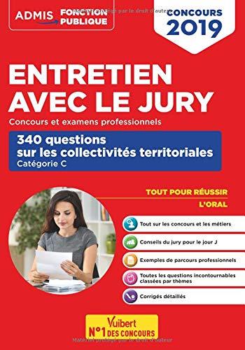 Entretien avec le jury - 340 questions sur les collectivités territoriales - Concours Fonction publique territoriale - catégorie C - Oral - Concours 2019-2020 par Fabienne Geninasca