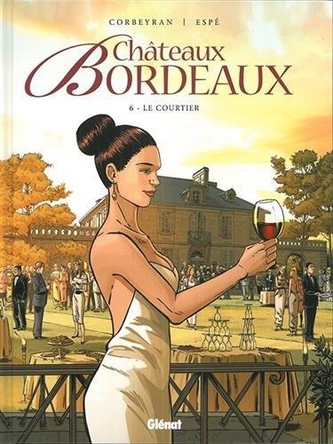 Châteaux Bordeaux - Tome 06 : Le courtier