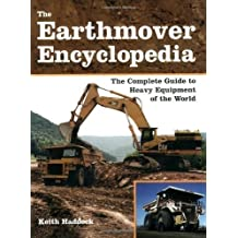 The Earthmover Encyclopedia by Haddock, Keith published by Motorbooks International (2007)