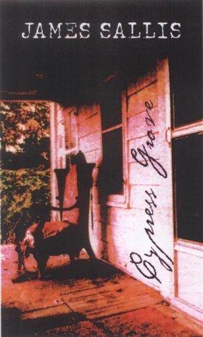 CYPRESS GROVE by James Sallis (2003-09-01)