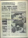 FRANCE SOIR du 01/09/1970 - LA TELE POURRAIT DIFFUSER EN DIRECT TOUS LES GRANDS MATCHES DE FOOT - JORDANIE - CRISE AGGRAVEE ENTRE HUSSEIN ET LES PALESTINIENS - BORDEAUX - CHABAN-DELMAS COMMENCE S CAMPAGNE - UNE FOUGUEUSE ADMIRATRICE SE JETTE AU COU DE DE GAULLE A COLOMBEY - CHOLERA - ALERTE SUR LES COTES FRANCAISES DE MEDITERRANEE - 3 HOMMES DETOURNENT UN AVION ALGERIEN VERS L'ALBANIE - LA LUTTE CONTRE LA DROGUE - RECIT D'UNE PRISONNIERE AU CAMBODGE - LYDIE NICAISE