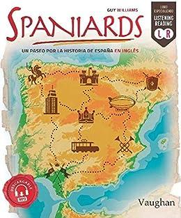 Spaniards: Un paseo por la historia de España en inglés eBook ...