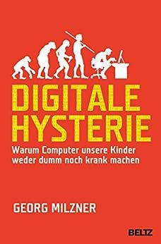 digitale-hysterie-warum-computer-unsere-kinder-weder-dumm-noch-krank-machen