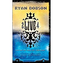 To Live For: Why Did You Think You Were Here? by Ryan Dobson (2005-10-17)