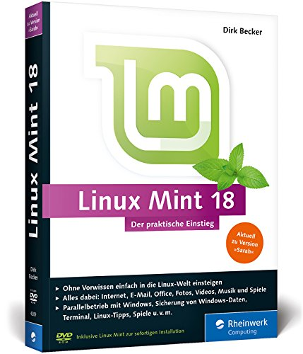 Linux Mint 18: Der praktische Einstieg für jeden Einsatzzweck – von Multimedia über Office bis Internet und Spiele. Keine Vorkenntnisse erforderlich!