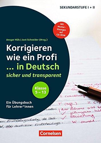 Korrigieren wie ein Profi: Klasse 5-13 - ... in Deutsch sicher und transparent: Ein Übungsbuch für Lehrer*innen. Buch mit CD-ROM