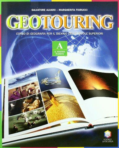 Geotouring. Modulo A. Per le Scuole superiori