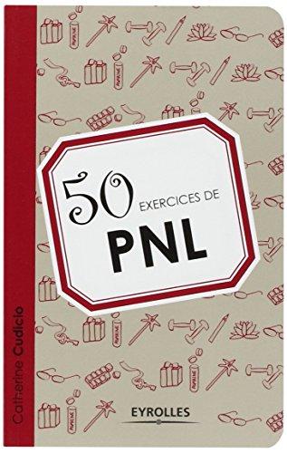 50 exercices de PNL por Catherine Cudicio