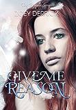 Give Me Reason: Reason Series #1 (The Reason Series)