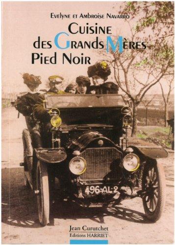 Cuisine des grands mères Pied Noir, nouvelle édition