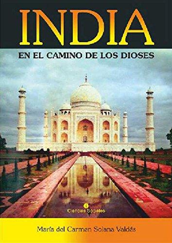 India en el camino de los dioses por María del Carmen Solana Valdés