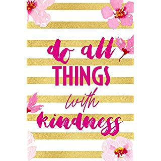 Do All Things With Kindness: Blank Lined Notebook ( Cherry Blossom ) 3