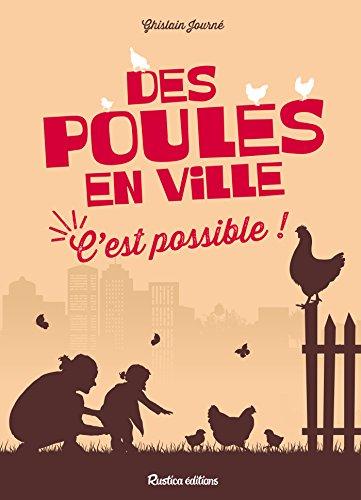 Des poules en ville, c'est possible ! (Nature in the city) par Ghislain Journé