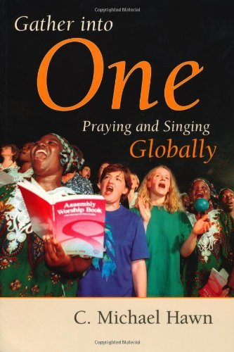 Gather Into One: Praying and Singing Globally (Calvin Institute of Christian Worship Liturgical Studies Series) (English Edition)