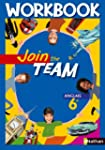 Join the team Anglais 6e : Workbook