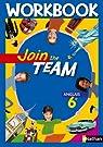Join the team Anglais 6e : Workbook par Dowling