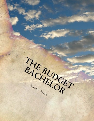 The Budget Bachelor: A Survival Guide