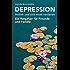 Depression. Helfen und sich nicht verlieren: Ein Ratgeber für Freunde und Familie
