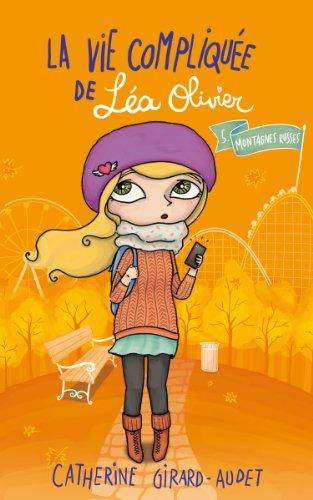 La Vie compliquée de Léa Olivier T05