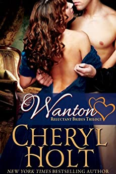 Wanton (Reluctant Brides Trilogy Book 2) by [Holt, Cheryl]