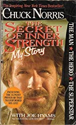 The Secret of Inner Strength: My Story by Chuck Norris (1989-02-02)