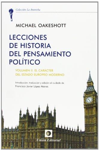 Lecciones De Historia Del Pensamiento Político. El Carácter Del Estado Europeo Moderno - Volumen II (La Antorcha)