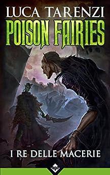 Poison Fairies - I Re delle Macerie di [Tarenzi, Luca]