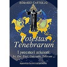 Potestas  Tenebrarum: I peccatori azionati: Iri, Eni, Enel, Unicredit, Telecom … (Nuova Umanità Vol. 15)