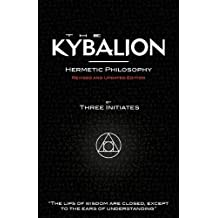 The Kybalion - Hermetic Philosophy - Revised and Updated Edition by Three Initiates (2011) Paperback
