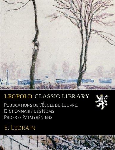 Publications de l'École du Louvre. Dictionnaire des Noms Propres Palmyréniens