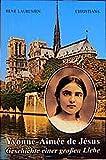 Yvonne-Aimée de Jésus: Geschichte einer grossen Liebe - René Laurentin