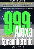 Die 999 besten Alexa Sprachbefehle: Die wichtigsten Kommandos für den Sprachassistenten – Intelligenz aus der Cloud