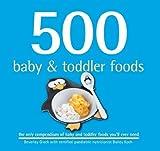 500 Baby & Toddler Foods by Beverley Glock (2011-09-01)