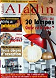 ALADIN [No 266] du 01/10/2010 - 1950 - 1980 / 20 LAMPES - ACHETEZ UN TABLEAU - LES PRESSE PAPIERS - 3 DECORS D'EXCEPTION - LA MERCERIE ANCIENNE - DU RIFIFI AUX PUCES DE PARIS SAINT-OUEN - AMIENS / LA BATAILLE DE LA REDERIE - VIEUX PAPIERS / LES CRIMES A LA BELLE EPOQUE - LES EXPERTISES DE DOUSSY