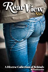 Rear View NYC: A Collection of Diverse Behinds (English Edition)