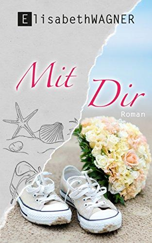 Buchseite und Rezensionen zu 'Mit Dir (Grenzenlos 2)' von Elisabeth Wagner